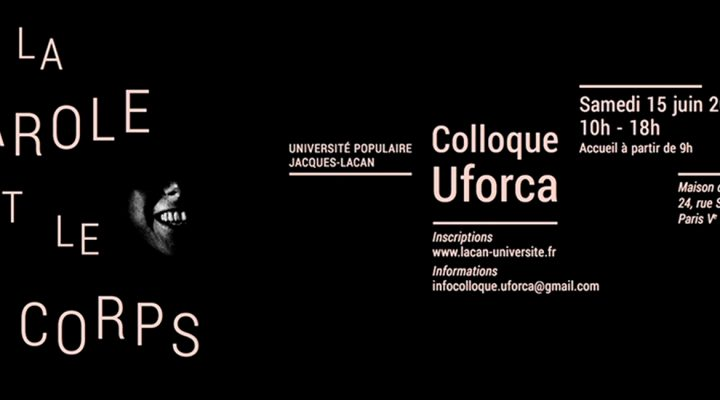 La parole et le corps – Introduction au Colloque Uforca 2019